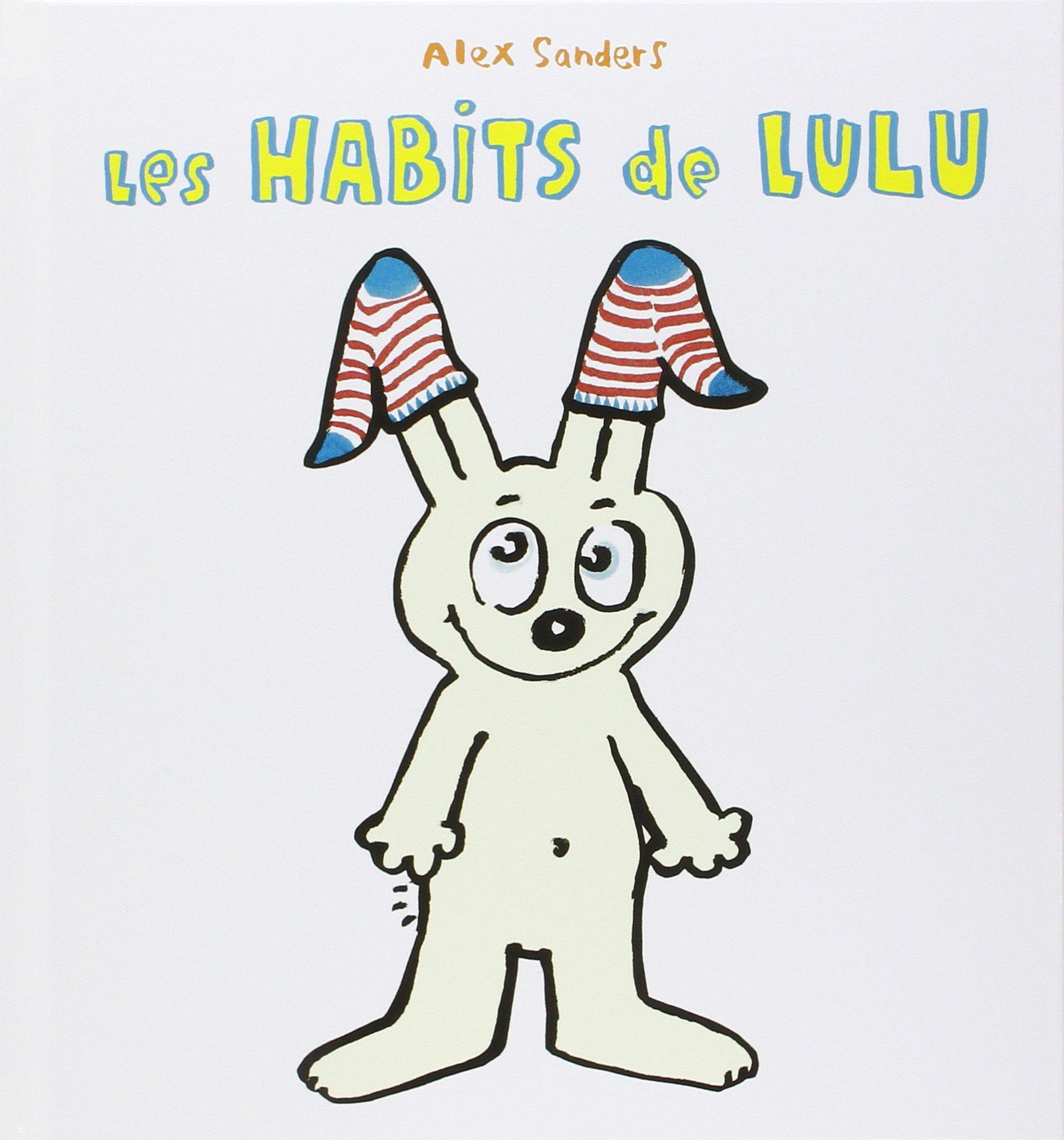 Les habits de Lulu Les habits de Lulu Alex Sanders