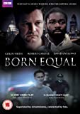 Born Equal ( BBC film from Bafta award winning director Dominic Savage ) [DVD]