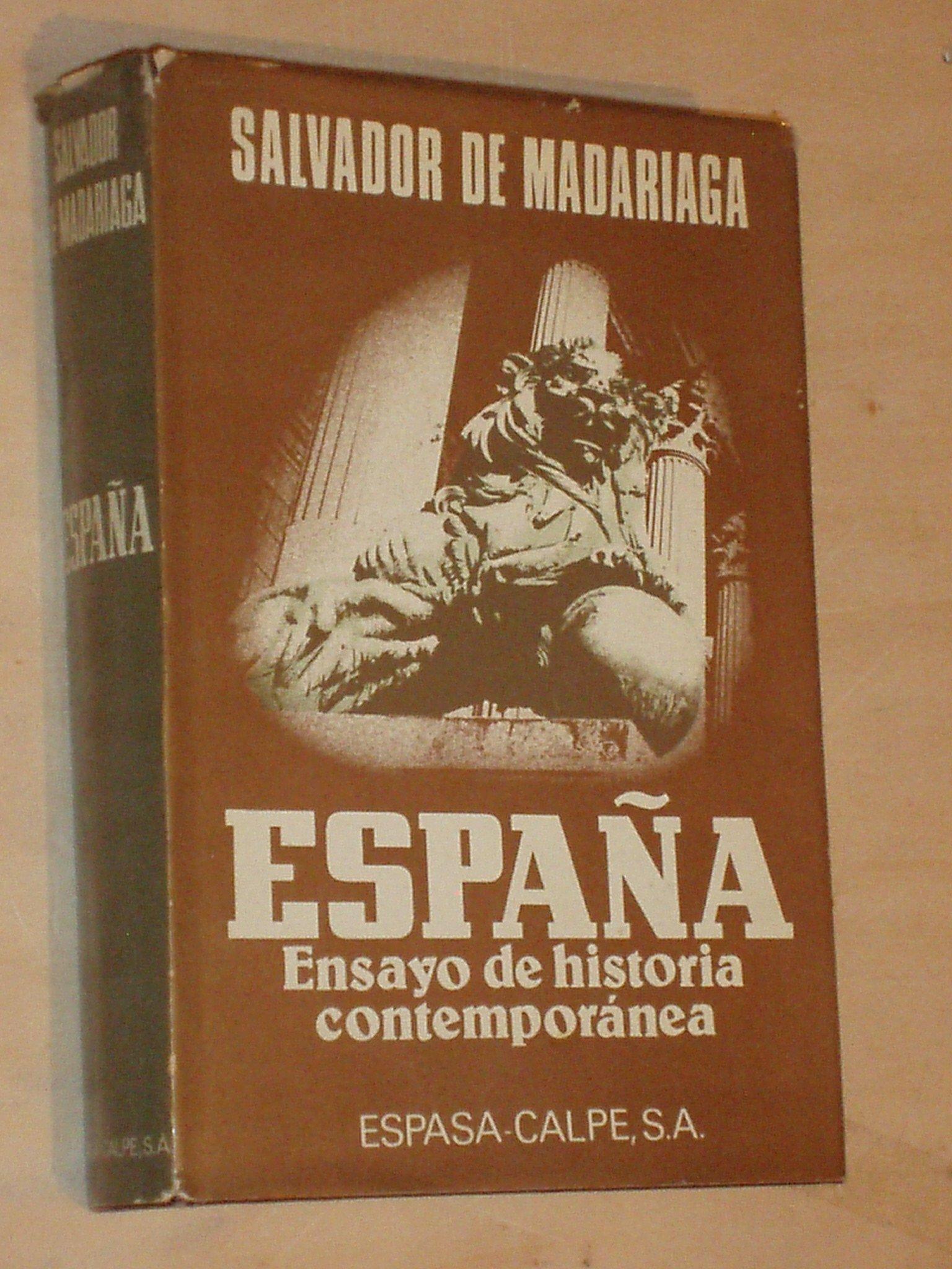 ESPAÑA. Ensayo de Historia Contemporánea: Amazon.es: Salvador de Madariaga: Libros