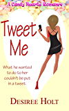 Tweet Me (A Candy Hearts Romance)