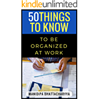 50 Things to Know to be Organized at Work