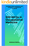 500 MCQs in Occupational Medicine: Multiple choice questions and revision in occupational medicine (500 MCQS - medical…