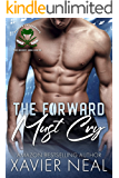 The Forward Must Cry: A New Adult Romantic Comedy (The Hockey Gods Series Book 3)