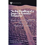 ''In the Dwelling of a Sage Lie Precious Treasures'' Essays in Jewish Studies in Honor of Shnayer Z. Leiman