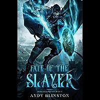 Fate Of The Slayer (Rakkan Conquest Book 3)
