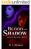 Blood and Shadow (Shadow Walkers Book 2)