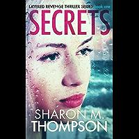 SECRETS: Layered Revenge Thriller Series Book 1 (English Edition)