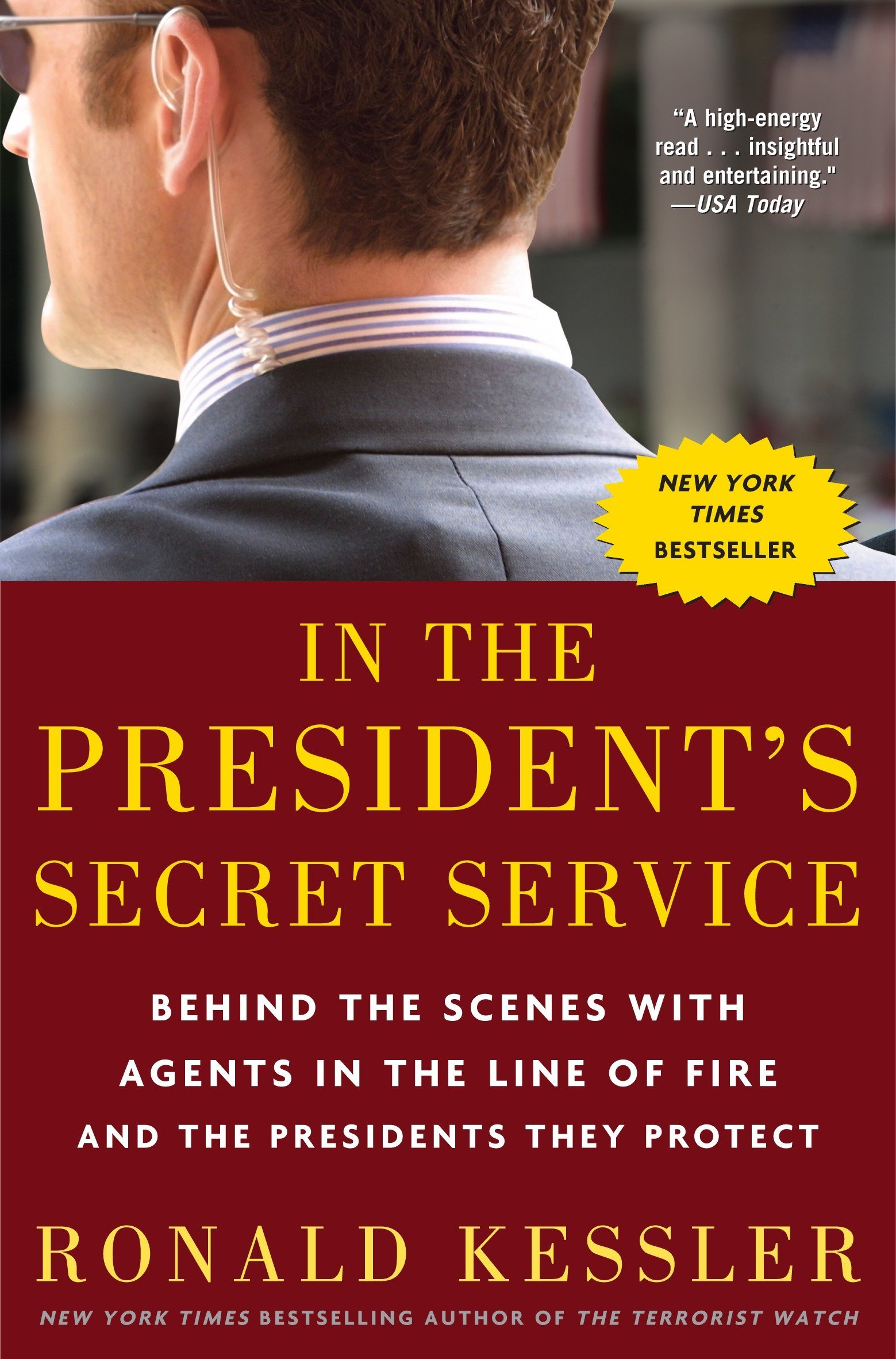 in the president s secret service behind the scenes with agents in