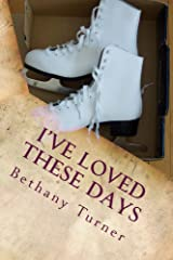 I've Loved These Days: Abigail Phelps, Book One Kindle Edition