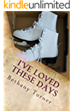 I've Loved These Days: Abigail Phelps, Book One (English Edition)