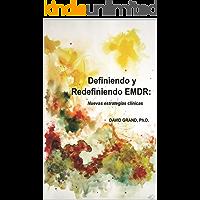 Definiendo y Redefiniendo EMDR: Nuevas estrategias clínicas