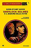 Sherlock Holmes e il signore della notte (Il Giallo Mondadori Sherlock)