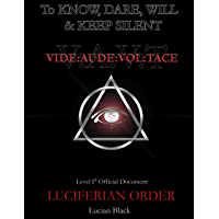 Luciferian Order: To Know, Dare, Will and Keep Silent (English Edition)