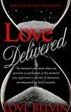 Love Delivered (Waiting to Breathe Series Book 2)