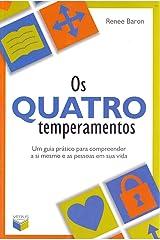 Os Quatro Temperamentos. Um Guia Prático Para Compreender A Si Mesmo E As Pessoas Em Sua Vida Paperback