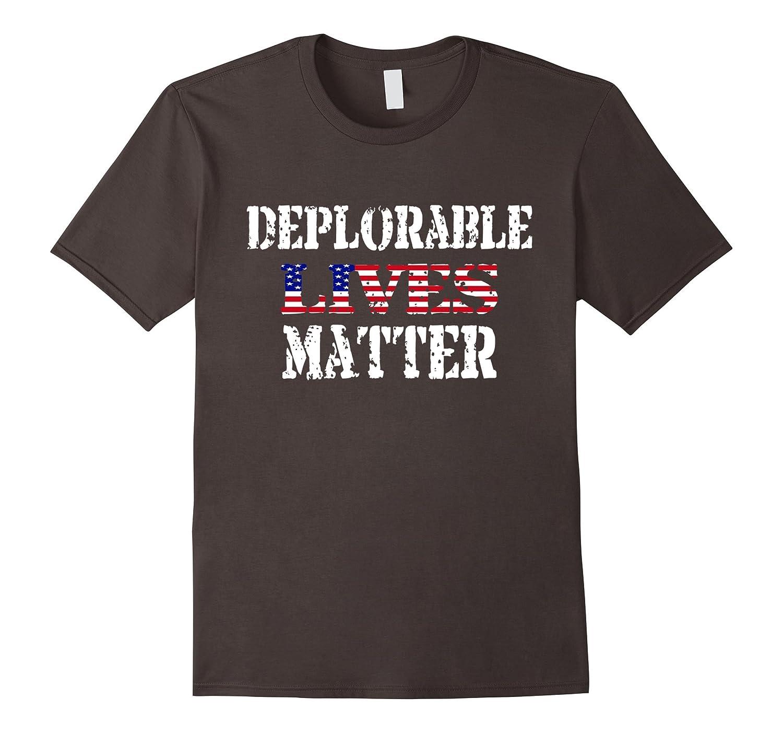 Deplorable Lives Matter 2016 T-shirt-RT