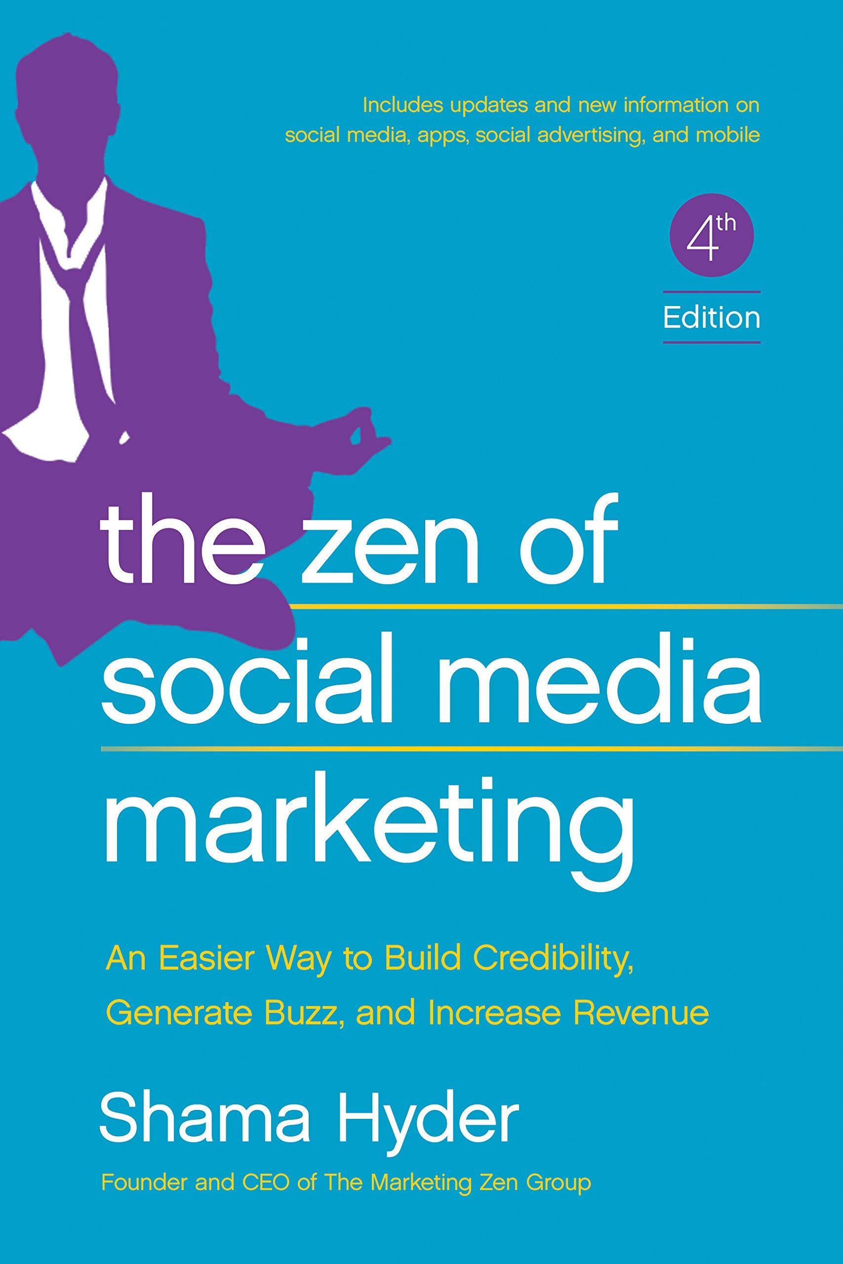 The Zen of Social Media Marketing: An Easier Way to Build Credibility, Generate Buzz, and Increase Revenue: Amazon.es: Shama Hyder: Libros en idiomas ...
