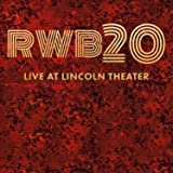 RWB20 Live At Lincoln Theater