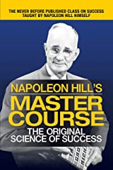 Napoleon Hill's Master Course: The Original Science of Success Kindle Edition