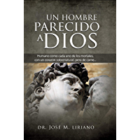 UN HOMBRE PARECIDO A DIOS (Spanish Edition)