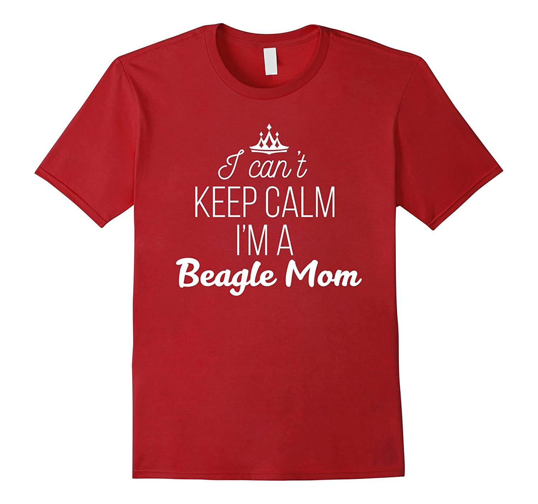 Beagle Mom T-shirt - I can't keep calm I'm a Beagle Mom-CL