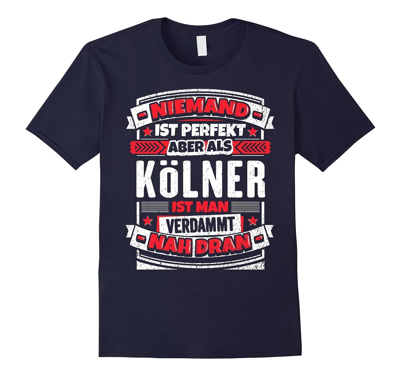 Lustiges Koeln Spruch Shirt Aber als Koelner ist man-Vaci