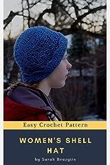 Women's Shell Hat Crochet Pattern Kindle Edition