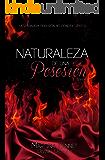 Naturaleza de una Posesión: Libro 2 (Naturaleza de una Obsesión) (Spanish Edition)