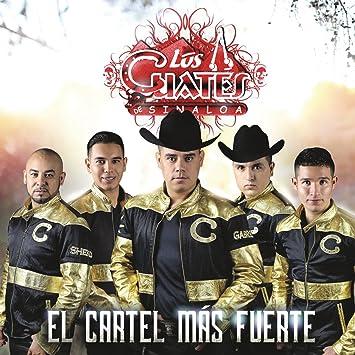 Los Cuates de Sinaloa - El Cartel Más Fuerte - Amazon.com Music