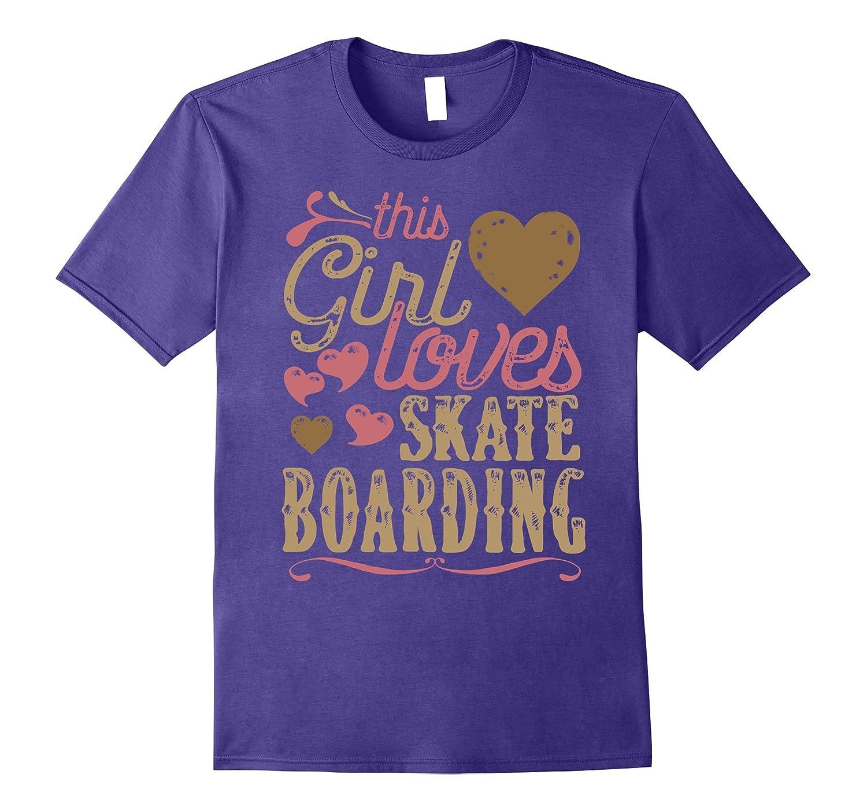 Skateboarding Shirt Tshirt Gift Tee Skateboarder Girl-FL