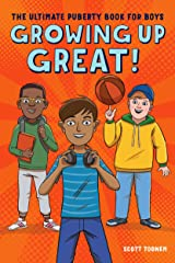 Growing Up Great!: The Ultimate Puberty Book for Boys Kindle Edition