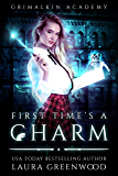 First Time's A Charm (Grimalkin Academy: Kittens Book 1)
