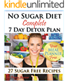No Sugar Diet: A Complete No Sugar Diet Book, 7 Day Sugar Detox for Beginners, Recipes & How to Quit Sugar Cravings (Sugar Free Recipes Book 2)