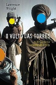 O Vulto das Torres - A Al-Qaeda e o Caminho até o 11/9: A Al-Qaeda e o caminho até o 11/09