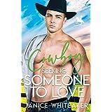 Cowboy Seeking Someone to Love (Cowboy Classifieds Book 4)