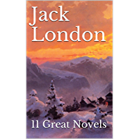Jack London: 11 Great Novels (English Edition)