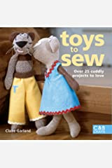 Toys to Sew: 25 Cuddly Projects to Love Kindle Edition
