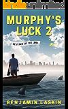 Murphy's Luck 2