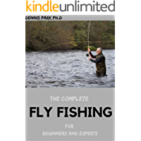 THE COMPLETE FLY FISHING For Beginners And Experts