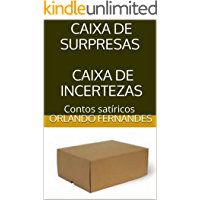 CAIXA DE SURPRESAS CAIXA DE INCERTEZAS: Contos satíricos