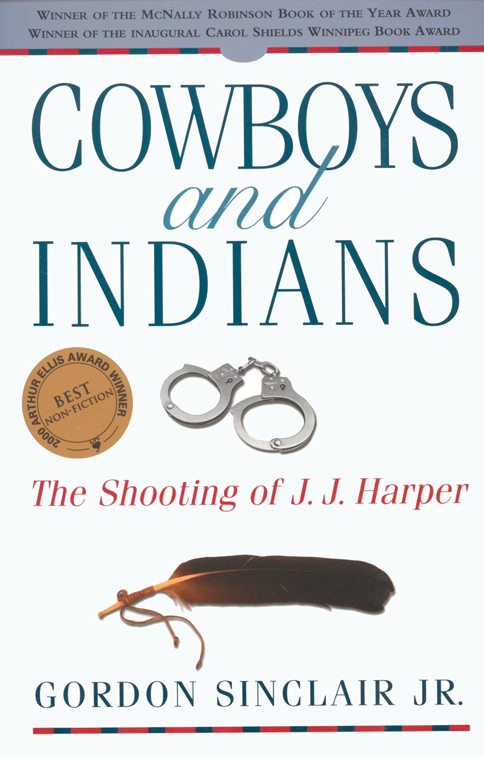 Cowboys and Indians: The Shooting of J.J. Harper: Gordon Sinclair Jr ...