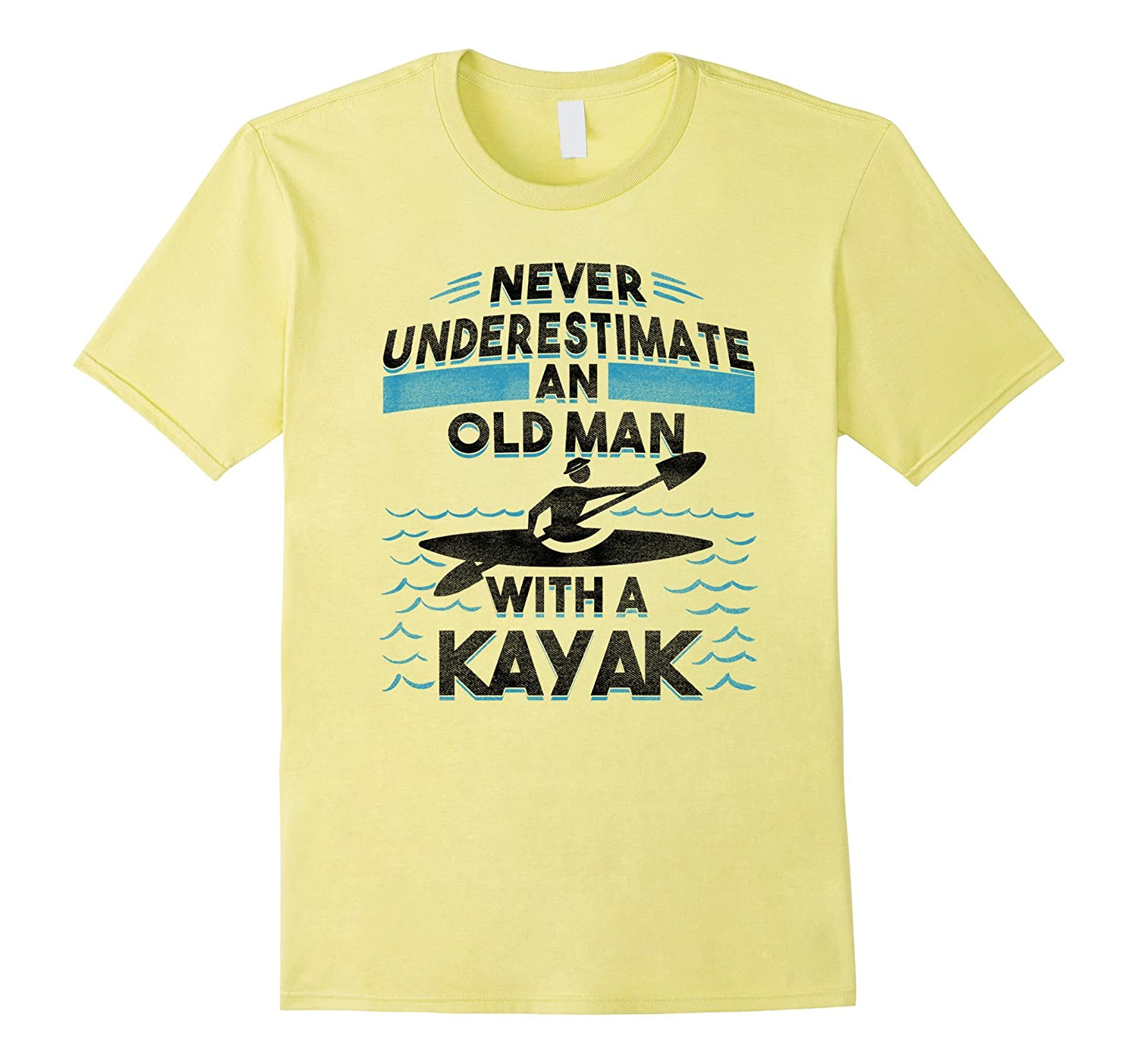 Men's Never Underestimate An Old Man With A Kayak T Shirt Funny