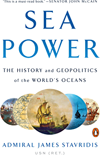 Sea Power The History And Geopolitics Of Worlds Oceans