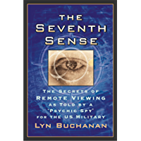 """The Seventh Sense: The Secrets of Remote Viewing as Told by a """"Psychi (English Edition)"""