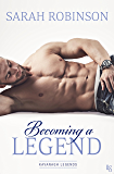 Becoming a Legend (Kavanagh Legends Book 3)