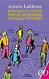 Scontro di civiltà per un ascensore a piazza Vittorio (Assolo)