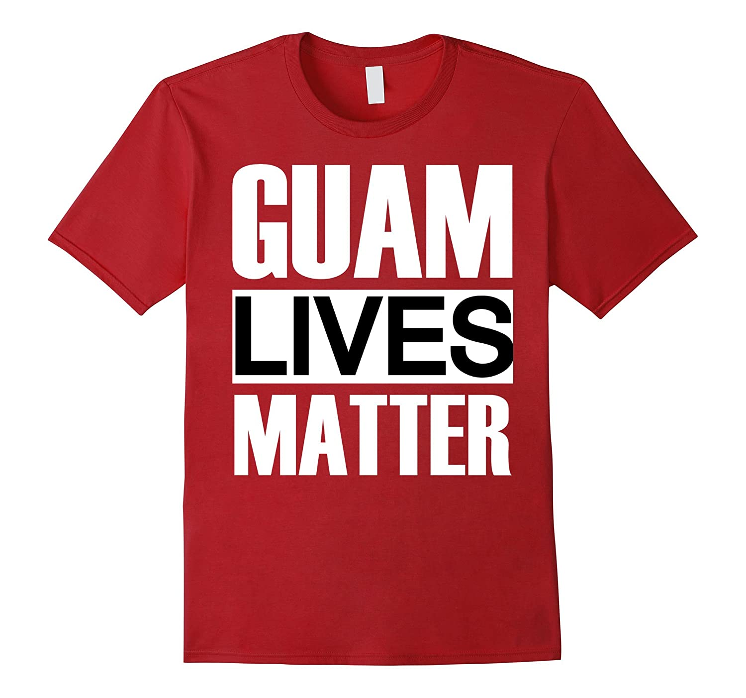 671 Guam Lives Matter Tshirt because Guam is part of the USA-Art