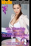 Ms. Marcie's Shows Off (Futa Teacher's Naughty Wish 3): (A Futa-on-Female, First Time, Coed, College, Fairy Erotica)