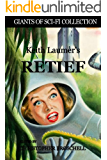 Keith Laumer's Retief (Giants of Sci-Fi Collection Book 4)