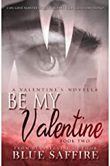Be My Valentine: A Valentine's Novella (Hold On To Me Series Book 2) Kindle Edition